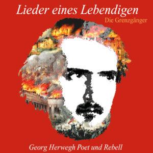 Die Grenzgänger: Georg Herwegh