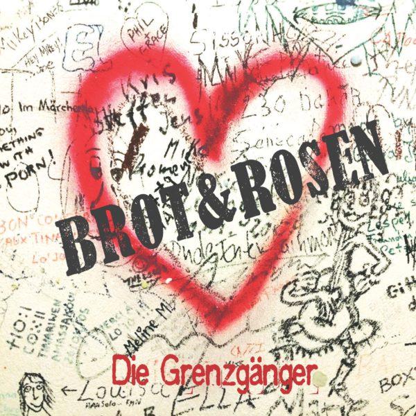 Die Grenzgänger: Brot & Rosen
