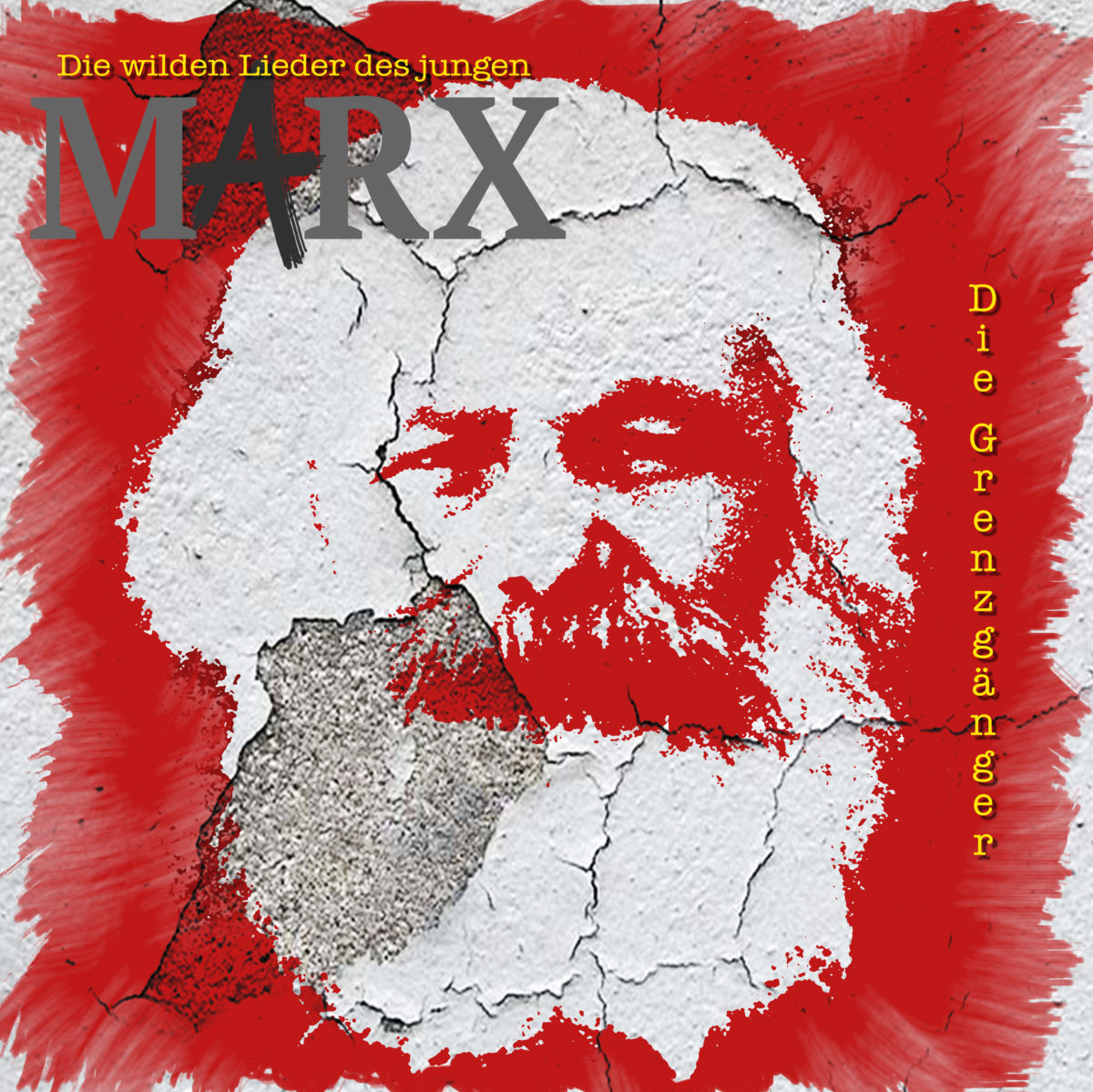 Die Grenzgänger: Die wilden Lieder des jungen Marx