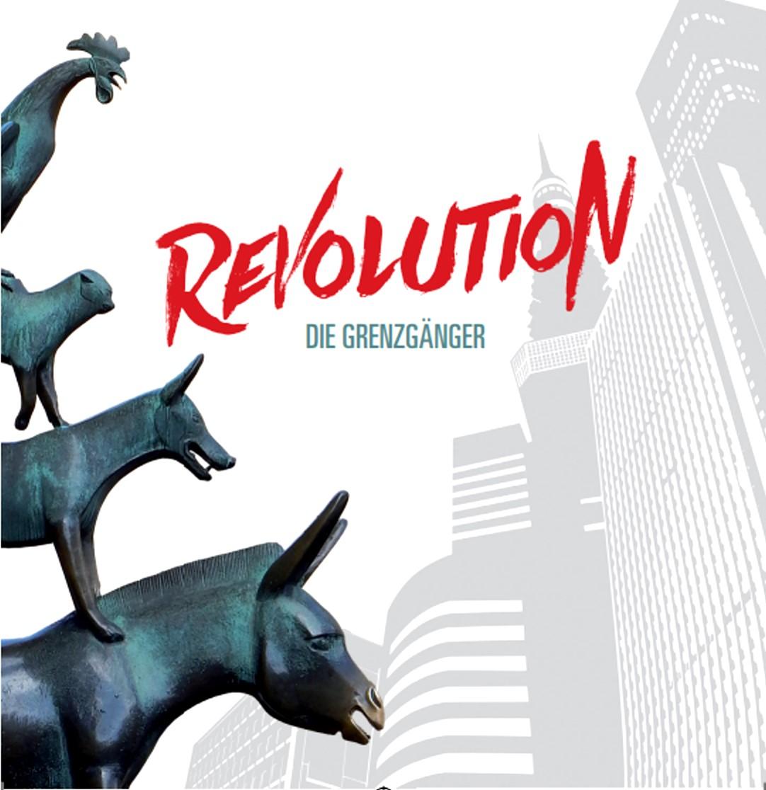 Die Grenzgänger: Revolution